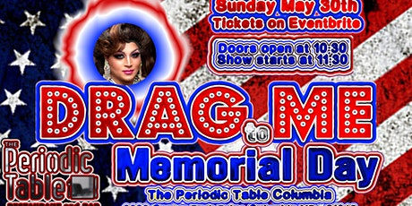 Drag me to Memorial Day @ Periodic Table tickets