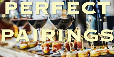 Perfect Pairings - Wine, Dine & Fellowship tickets