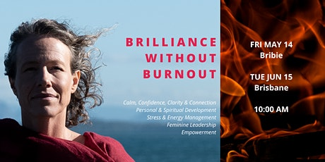 Brilliance without Burnout Half Day event in Brisbane tickets