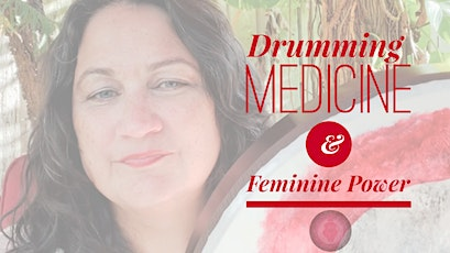 Drumming Medicine & Feminine Power - Womens Circle FREE tickets