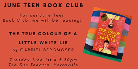 June Teen Book Club - THE TRUE COLOUR OF A LITTLE WHITE LIE tickets