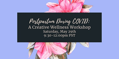 Postpartum during Covid: A Creative Wellness Workshop tickets