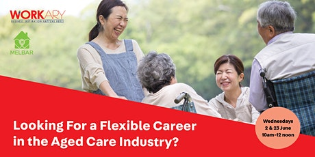 Looking for a Flexible Career in the Aged Care Industry tickets