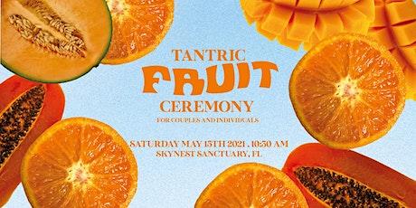 TANTRIC FRUIT CEREMONY - MIAMI tickets