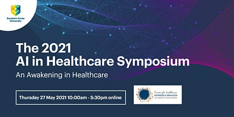Artificial Intelligence in Health Care Symposium 2021 Tickets