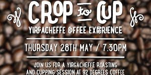 Crop to Cup - Yirgacheffe Coffee Experience