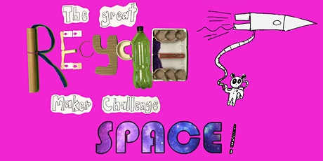 The Great Recycle Maker Challenge: Space! tickets