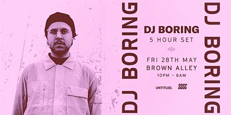 DJ BORING — 5 Hour Set tickets