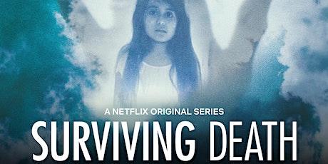 Netflix Surviving Death Review: Near-Death Experiences  Multi-Day Event tickets