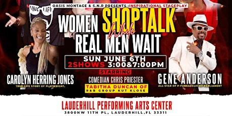Women ShopTalk While Real Men Wait tickets