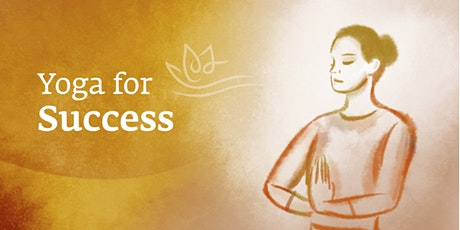 Yoga For Success: Free Webinar tickets