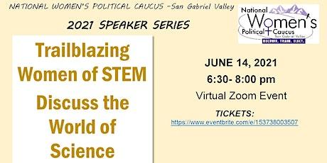 Trailblazing Women of STEM  Discuss the World of Science tickets
