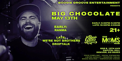 Big Chocolate (Early Show)