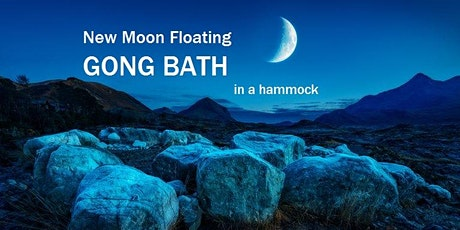 New Moon Floating GONG BATH in a hammock tickets