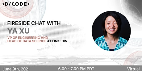 Fireside Chat with Ya Xu, LinkedIn VP of Engineering & Head of Data Science tickets