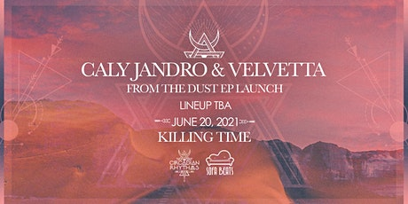 Caly Jandro & Velvetta - From The Dust EP Launch tickets