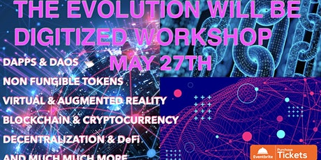 The Evolution Will Be Digitized WORKSHOP tickets