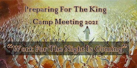 Preparing For The King   Camp Meeting 2021 tickets