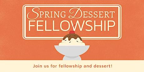 Spring Dessert Fellowship tickets