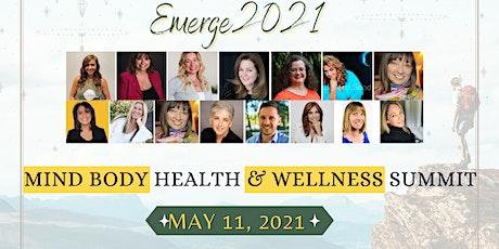 Emerge2021 Mind Body Health & Wellness Summit tickets