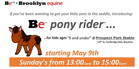 Be • pony rider... tickets