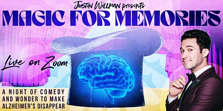 MAGIC FOR MEMORIES  -  A Night of Wonder to Help Make Alzheimer's Disappear tickets