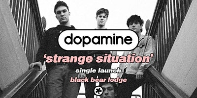 Dopamine – Strange Situations Single Launch