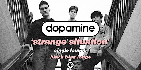 Dopamine - Strange Situations Single Launch tickets