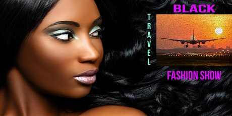 Black Travel Online Fashion Show tickets