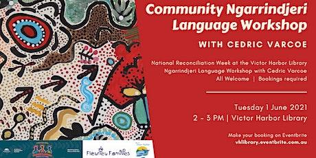 Community Ngarrindjeri Language Workshop with Cedric Varcoe tickets