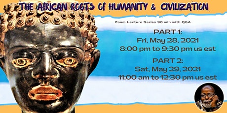 The African Roots of Humanity & Civilization tickets