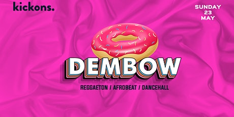 DEMBOW 002  @ KICKONS tickets