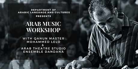 Arab Music Workshop​ with Qanoun Master Mohammed Lelo & Ensemble Dandana tickets