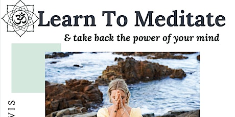 Take Back The Power Of Your Mind Through Meditation tickets