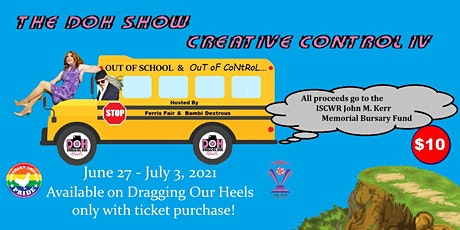 The DOH Show Creative Control IV: Out of School & Out of Control tickets