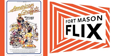 FORT MASON FLIX: American Graffiti tickets