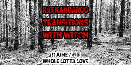 Rat Kangaroo + Transitions + With Witch tickets