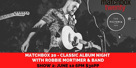 Matchbox 20 with Robbie Mortimer - Classic Album Night. SHOW 2:  10/6/21 tickets