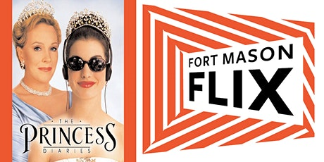 FORT MASON FLIX: The Princess Diaries tickets