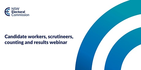 Candidate Workers, Scrutineers, Counting and Results Webinar tickets