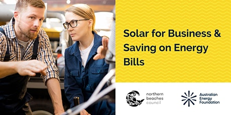 Solar for Business &  Saving on Energy Bills -  Northern  Beaches Council tickets