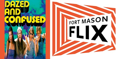 FORT MASON FLIX: Dazed and Confused tickets