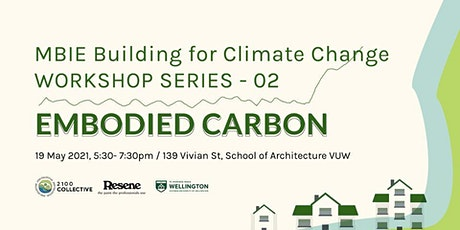 MBIE Building for Climate Change Workshop Series 02 - Embodied Carbon tickets