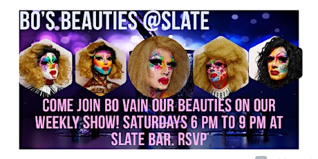 Bo's Beauties at Slate (Weekly Outdoor Drag Show) tickets