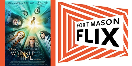FORT MASON FLIX: A Wrinkle in Time tickets