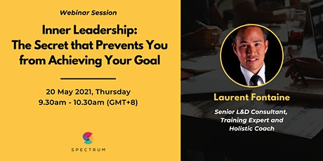 Inner Leadership: The Secret that Prevents You from Achieving Your Goal tickets