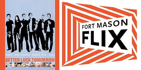FORT MASON FLIX: Better Luck Tomorrow tickets