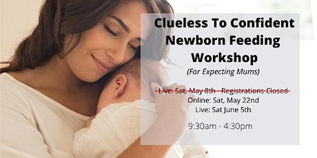 Clueless To Confident - Newborn Preparation LIVE  Workshop tickets