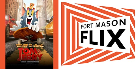 FORT MASON FLIX: Tom and Jerry (2021) tickets