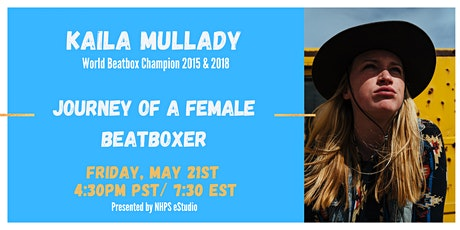 Kaila Mullady- Journey of A Female Beatboxer tickets